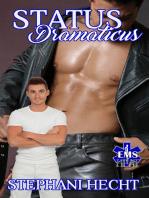 Status Dramaticus (EMS Heat #13)