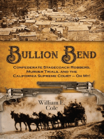 Bullion Bend Confederate Stagecoach Robbers, Murder Trials, and the California Supreme Court