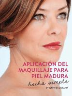 Aplicacion del Maquillaje para Piel Madura: Hecho Simple
