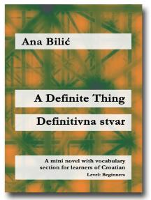 A Definite Thing / Definitivna stvar: Croatian made easy