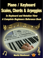 Piano / Keyboard Scales, Chords & Arpeggios In Keyboard and Notation View: A Complete Beginners Reference Book