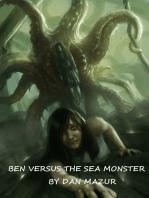 Ben Versus The Sea Monster