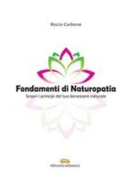 Fondamenti di Naturopatia Scopri i principi del tuo benessere naturale