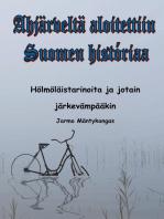 Ahjärveltä aloitettiin Suomen historiaa: Hölmöläistarinoita ja jotain järkevääkin