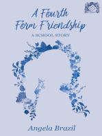A Fourth Form Friendship - A School Story