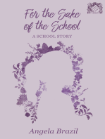 For the Sake of the School - A School Story