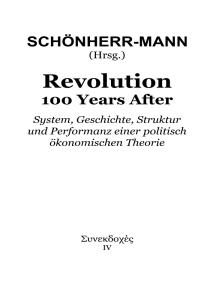 Revolution 100 Years After: System, Geschichte, Struktur und Performanz einer politisch ökonomischen Theorie