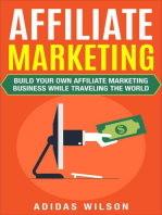 Affiliate Marketing - Build Your Own Affiliate Marketing Business While Traveling The World