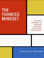 The Tidiness Mindset — Powerful Strategies to Vanquish Untidiness and Banish Chaos Forever