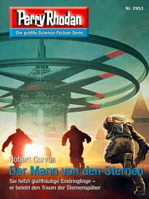"""Perry Rhodan 2953: Der Mann von den Sternen: Perry Rhodan-Zyklus """"Genesis"""""""