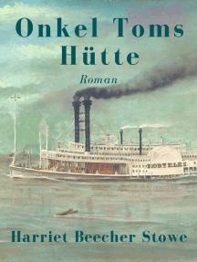 Onkel Toms Hütte: Vollständige deutsche Ausgabe