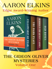 The Gideon Oliver Mysteries Volume One: Fellowship of Fear, The Dark Place, Murder in the Queen's Armes, and Old Bones