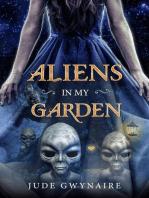 Aliens In My Garden