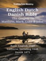 English Dutch Danish Bible - The Gospels III - Matthew, Mark, Luke & John
