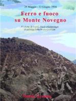 Ferro e fuoco su Monte Novegno