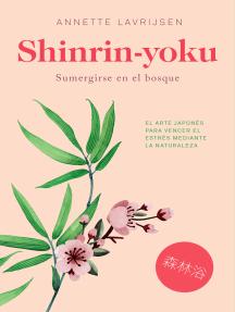 Shinrin-yoku: Sumergirse en el bosque