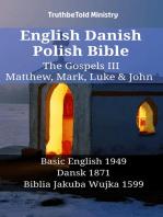 English Danish Polish Bible - The Gospels III - Matthew, Mark, Luke & John