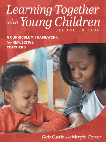 Learning Together with Young Children, Second Edition: A Curriculum Framework for Reflective Teachers