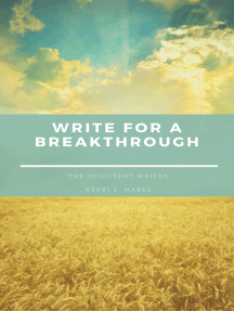The Insistent Writer: Write for a Breakthrough