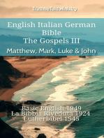 English Italian German Bible - The Gospels III - Matthew, Mark, Luke & John