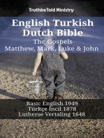English Turkish Dutch Bible - The Gospels - Matthew, Mark, Luke & John: Basic English 1949 - Türkçe İncil 1878 - Lutherse Vertaling 1648