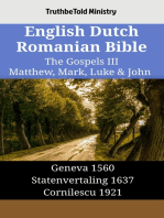 English Dutch Romanian Bible - The Gospels III - Matthew, Mark, Luke & John: Geneva 1560 - Statenvertaling 1637 - Cornilescu 1921
