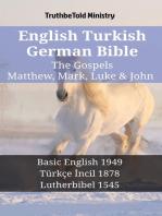 English Turkish German Bible - The Gospels - Matthew, Mark, Luke & John: Basic English 1949 - Türkçe İncil 1878 - Lutherbibel 1545