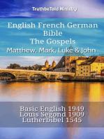 English French German Bible - The Gospels III - Matthew, Mark, Luke & John