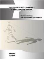 Tra teoria delle ombre e percezione visiva: Unità didattica per competenze trasversali