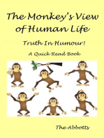 The Monkey's View of Human Life