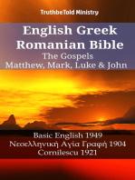 English Greek Romanian Bible - The Gospels - Matthew, Mark, Luke & John: Basic English 1949 - Νεοελληνική Αγία Γραφή 1904 - Cornilescu 1921