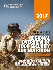 2017 near East and North Africa Regional Overview of Food Security and Nutrition: Building Resilience for Food Security and Nutrition in Times of Conflict and Crisis. A Perspective from the near East and North Africa Region