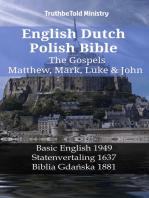 English Dutch Polish Bible - The Gospels - Matthew, Mark, Luke & John: Basic English 1949 - Statenvertaling 1637 - Biblia Gdańska 1881