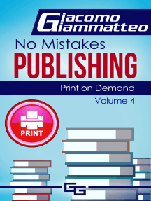 Print on Demand: Who to Use to Print Your Books, No Mistakes Publishing, Volume IV