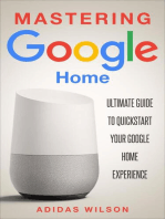 Mastering Google Home - Ultimate Guide To Quickstart Your Google Home Experience