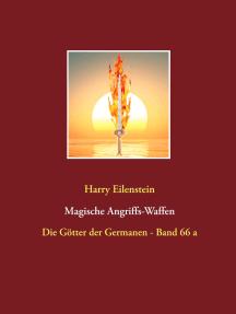 Magische Angriffs-Waffen: Die Götter der Germanen - Band 66 a