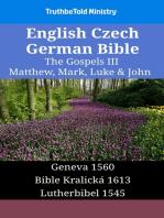English Czech German Bible - The Gospels III - Matthew, Mark, Luke & John