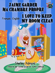 J'aime garder ma chambre propre I Love to Keep My Room Clean: French English Bilingual Collection