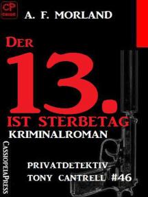 Der 13. ist Sterbetag: Privatdetektiv Tony Cantrell #46