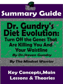 Summary Guide: Dr. Gundry's Diet Evolution: Turn Off the Genes That Are Killing You and Your Waistline by Dr. Steven Gundry | The Mindset Warrior Summary Guide: (Weight Loss, Anti-Aging & Longevity, Anti-Inflammatory Diet)