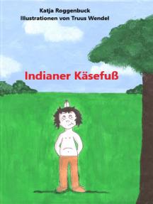 Indianer Käsefuß