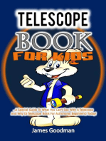 Telescope Book for Kids …A Special Guide To What You Can't See With A Telescope and Why (A Telescope Book For Astronomy Beginners) Today!