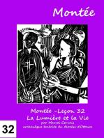 Montée -Leçon 32 La Lumière et la Vie