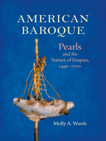 American Baroque: Pearls and the Nature of Empire, 1492-1700