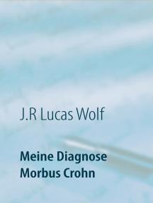 Meine Diagnose Morbus Crohn: Aufgeben war keine Option