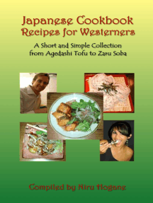 Japanese Cookbook Recipes for Westerners. A Short and Simple, Easy to Create Collection from Agedashi Tofu to Zaru Soba (Illustrated)