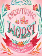 Everything Is the Worst