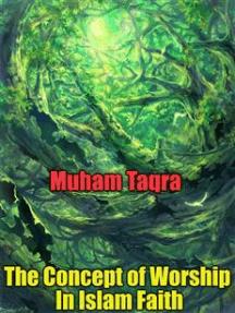 The Concept of Worship In Islam Faith