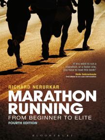 Marathon Running: From Beginner to Elite, 4th edition