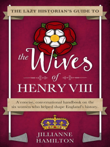 The Lazy Historian's Guide to the Wives of Henry VIII: The Lazy Historian